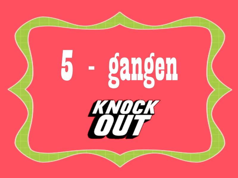 5 - gangen knockout_1.jpeg